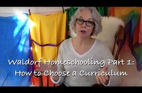 Sunday with Sarah: Waldorf Homeschooling Part 1 – How to Choose a Curriculum