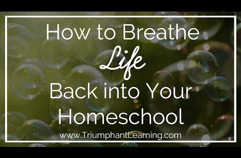 How to Breathe Life Back into Your Homeschool